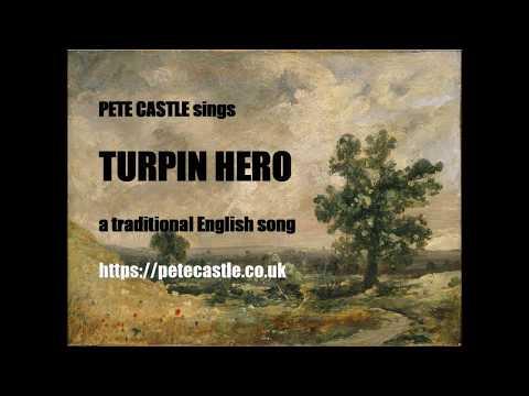 Pete Castle Sings Turpin Hero