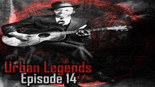 Urban Legends - Robert Johnson