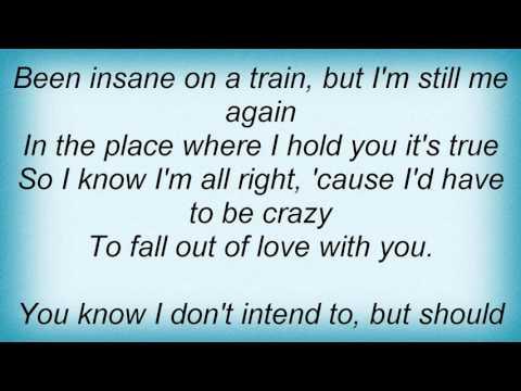 16813 Pat Green - I'd Have To Be Crazy Lyrics