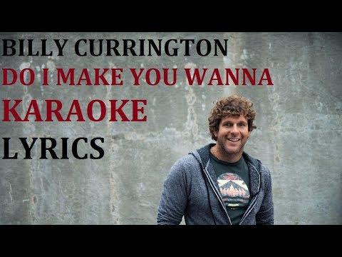 BILLY CURRINGTON - DO I MAKE YOU WANNA KARAOKE COVER LYRICS