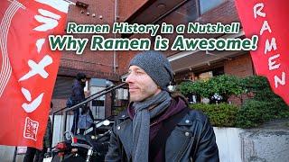 Why Ramen is the Best - Ramen History in a Nutshell