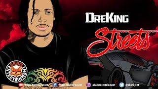 DreKing - Streets [Ghetto Story Riddim] April 2019
