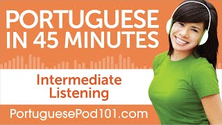 45 Minutes of Intermediate Portuguese Listening Comprehension