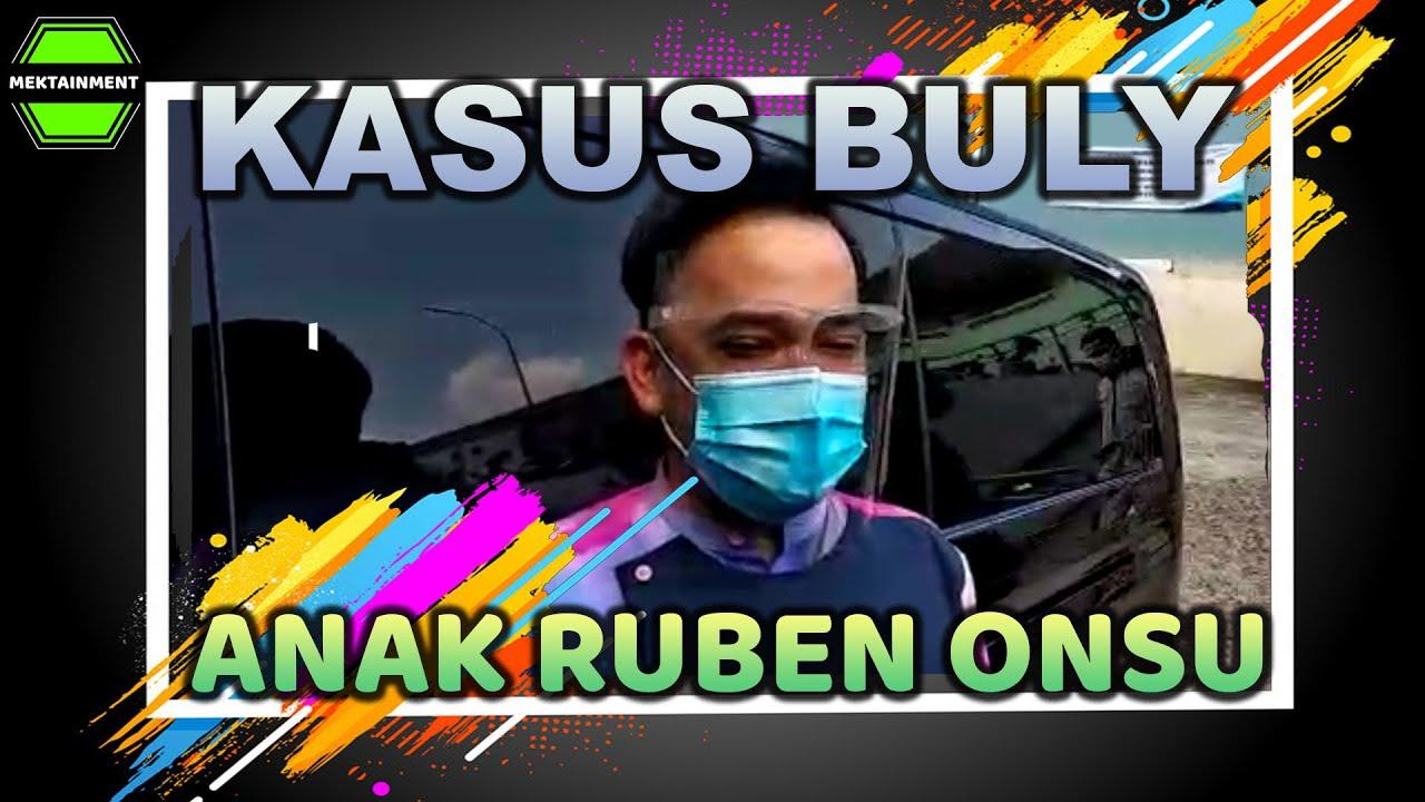KASUS BULY ANAK RUBEN