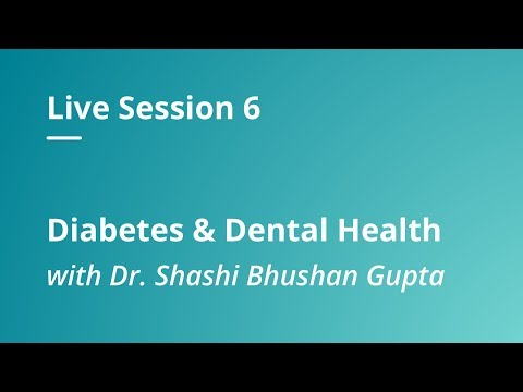 live-session-6-|-diabetes-&-dental-health-with-dr.-shashi-bhushan-gupta