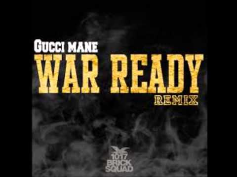 Gucci Mane - War Ready (Remix)
