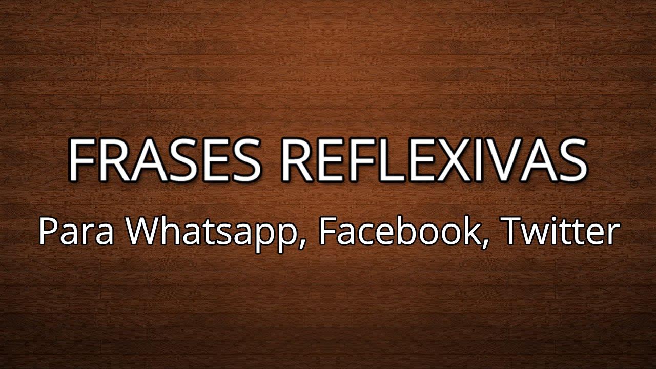 Frases Reflexivas De Vida: Estados Y Frases Para WhatsApp