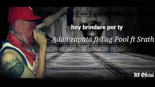 Hoy Brindare Por Ti Adan Zapata (Lyrics)