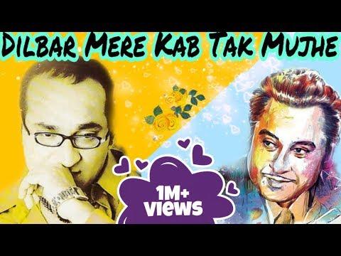 Dilbar Mere Kab Tak Mujhe - Abhijeet - Tribute To Kishore Kumar - Ankit Badal AB