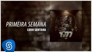 Luan Santana - Primeira Semana  (1977)
