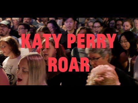 Choir! Choir! Choir! sings Katy Perry - Roar