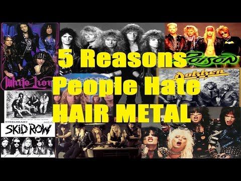 5 Reasons People Hate HAIR/GLAM METAL