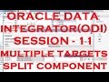Multiple Targets - Split Component - ODI - Oracle Data Integrator Tutorial - Session - 11
