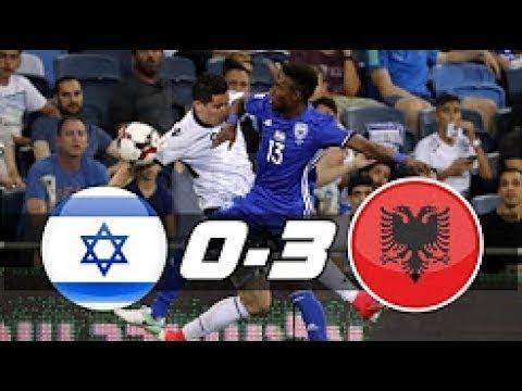 Israel vs Albania 0-3 All Goals & Highlights 11.06.2017