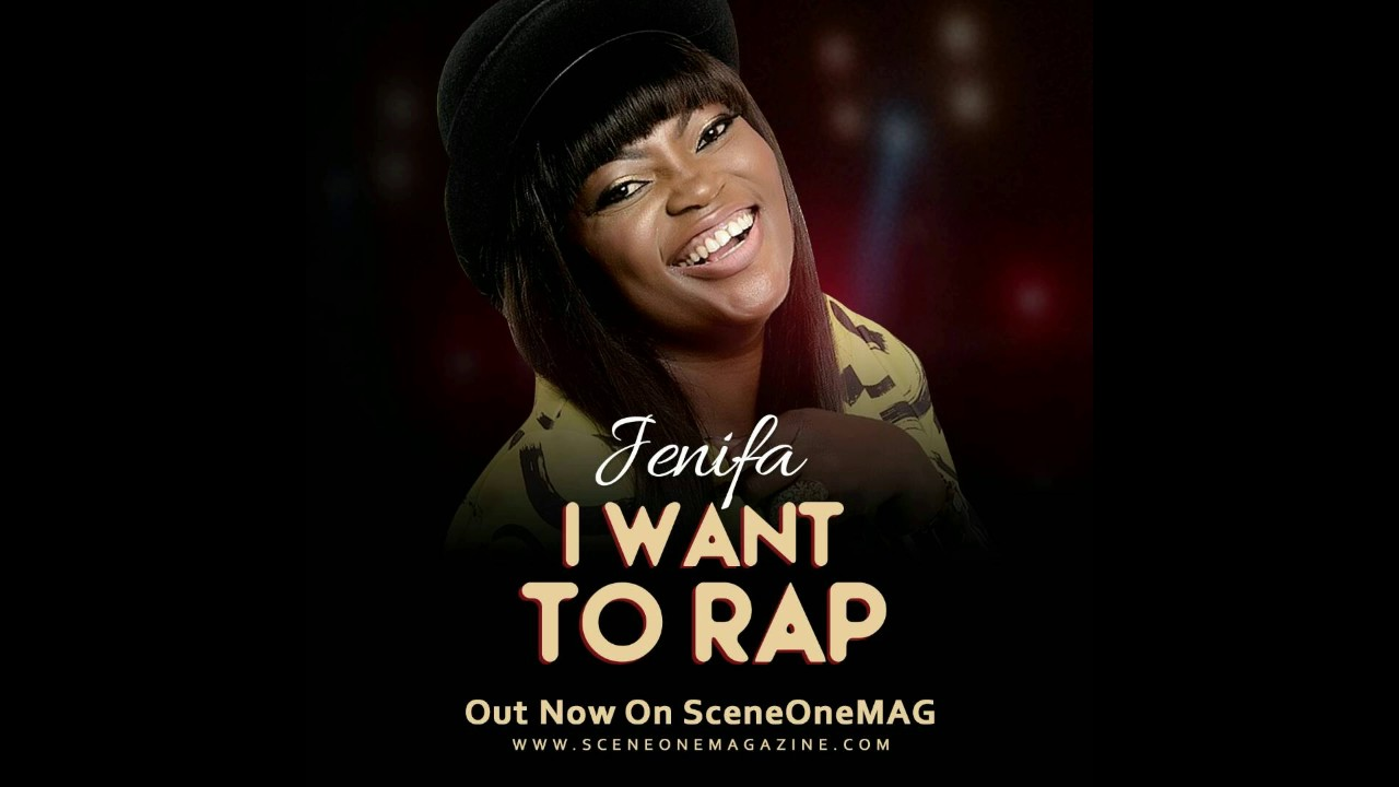 "Download JENIFA Release "" I Want to RAP"" Song"