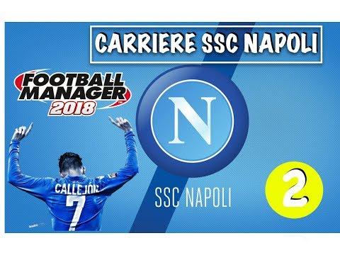 FOOTBALL MANAGER  2018 - Carrière SSC Napoli - #2 : Napoli c'est costaud !