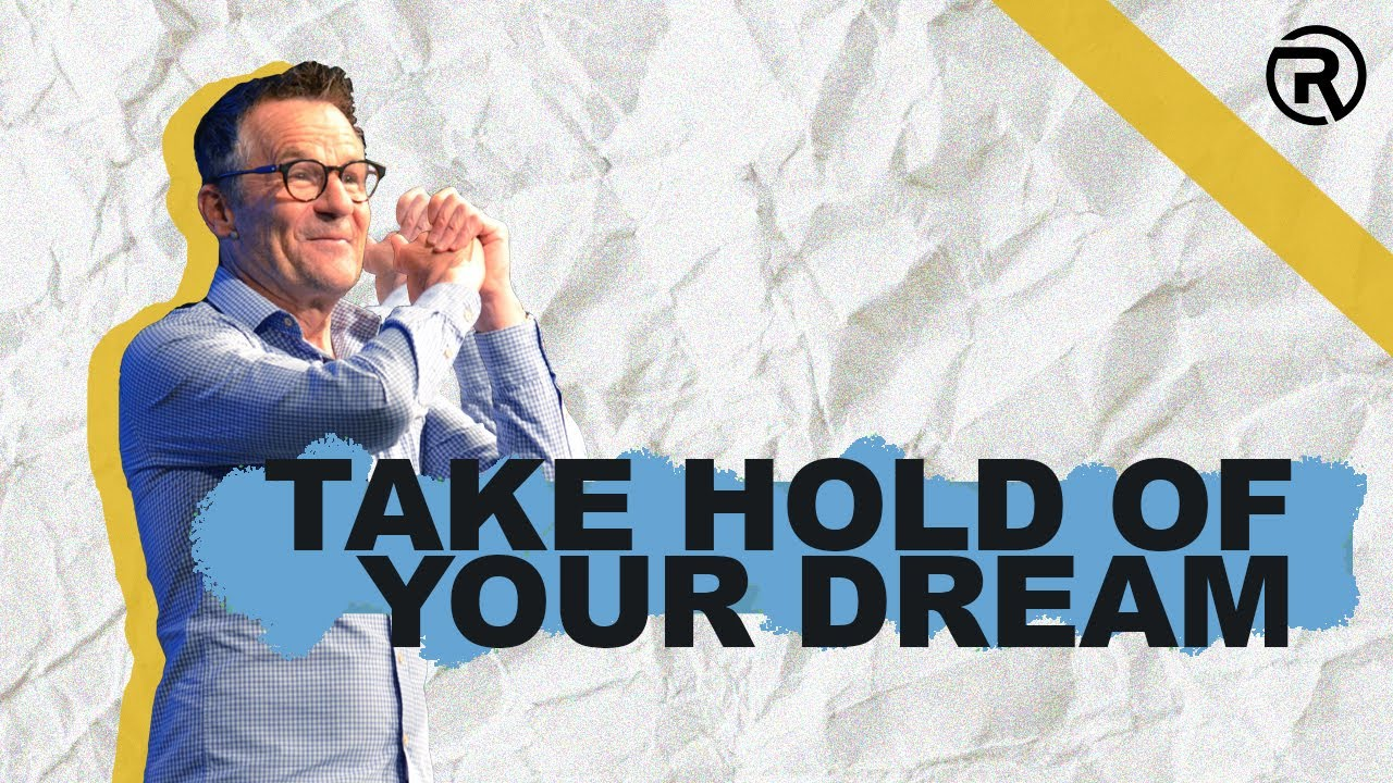 Take hold of your dream - Ps David Doery