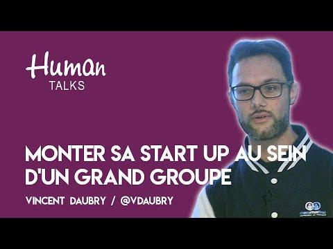 Monter sa Start up au sein d'un grand groupe. par Vincent Daubry
