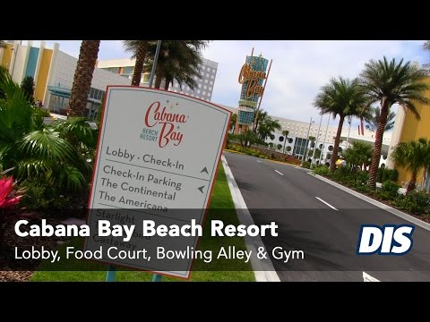 Cabana Bay Beach Resort Lobby, Food Court, Bowling Alley & Gym