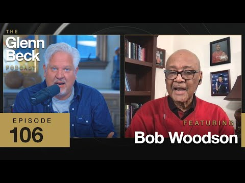 Segregation Survivor: How to Counter BLM's Race LIES | Bob Woodson | The Glenn Beck Podcast | E