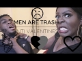 ANTI VALENTINES : MEN ARE TRASH