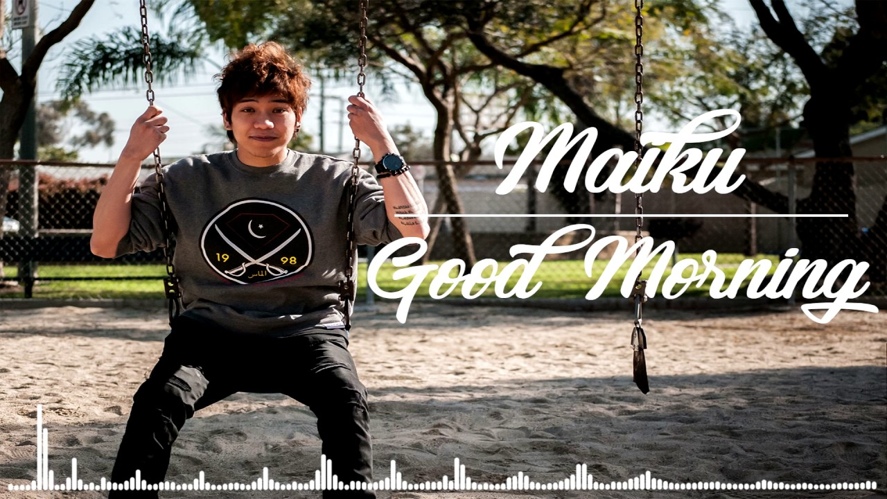 Maiku - Good Morning [OFFICIAL AUDIO]