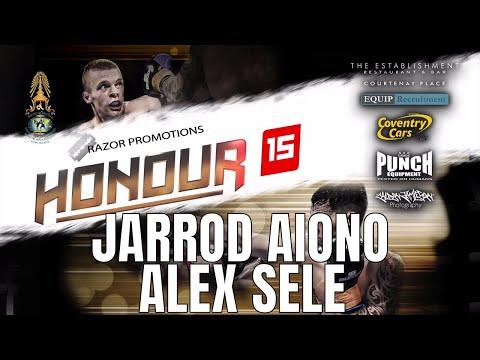 Honour 15 - Fight 3 - JARROD AIONO VS ALEX SELE