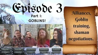 Episode 3 Part 1: Goblins - Pathfinder Roleplaying Game