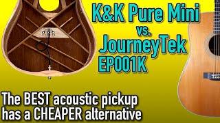 K&K Pure Mini vs. JourneyTek EP001K   Acoustic Pickup Shootout
