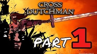Cross Of The Dutchman Part 1 (PC Gameplay Walkthrough) 1080p 60fps