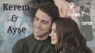 Afili Aşk - Kerem y Ayşe - I don't care - AyKer