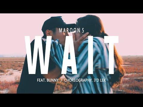 Wait - Maroon 5 | 3'd Lek (ft. Bunny)...