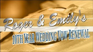 10th Year Wedding Vow Renewal of Roger and Emily