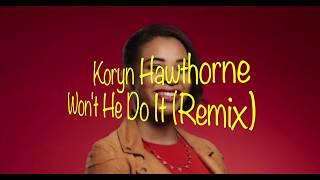 Koryn Hawthorne-Won't He Do It (Lyrics HQ)