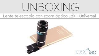 Unboxing y review: Lente móvil de telescopio con zoom óptico 12X - Universal