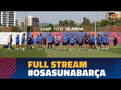 FULL STREAM | Last training session before Osasuna-Barça