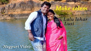 MOKE SELEM NAGPURI ROMANTIC SONG