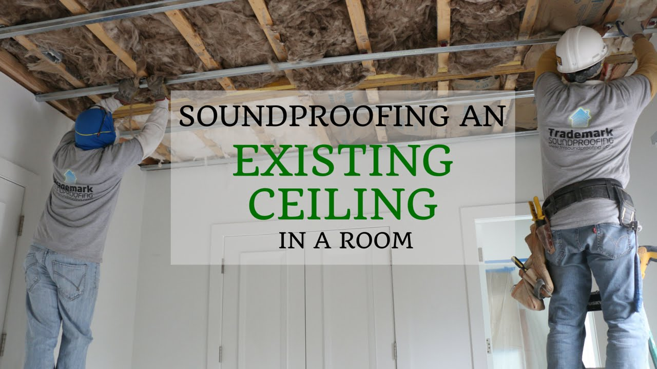 Soundproofing an existing ceiling in a room youtube for Best sound barrier insulation