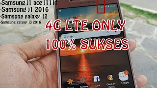 how to change network   4g lte only di samsung galaxy j1 ace, j1 2016, j2, j3. WORK 100% .