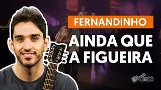 Baixar Ainda Que a Figueira - Fernandinho (aula de violão simplificada)