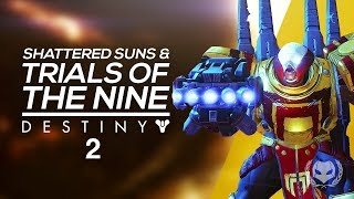 Destiny 2: How We Find Our Powers, Sun Destroyed & Trials of the Nine!