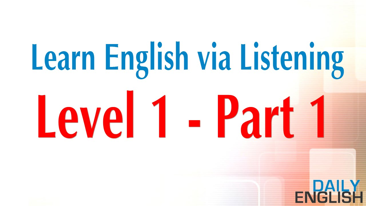 Learn English via Listening (Level 1) | Learn English By Listening ...