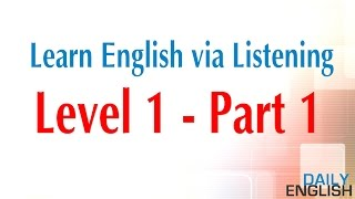 Learn English via Listening (Level 1) | Learn English By Listening Part 1