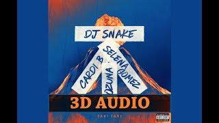 (3D AUDIO) DJ Snake & Selena Gomez & Ozuna & Cardi B - Taki Taki