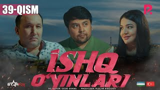 Ishq o'yinlari (o'zbek serial) | Ишк уйинлари (узбек сериал) 39-qism