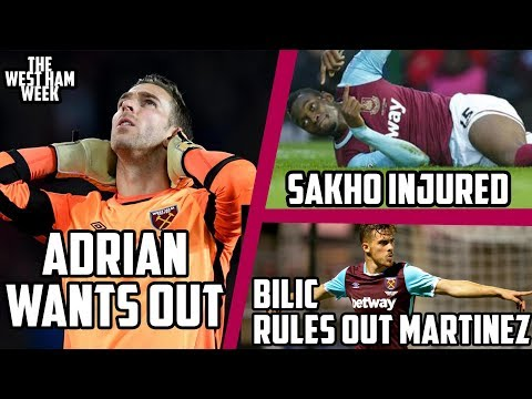 Adrian wants to leave | Sakho Injured | Bilic Rules out Martinez for Brighton | The West Ham Week