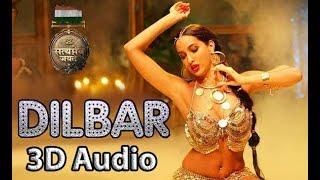 DILBAR | Satyameva Jayate | 3D Audio | Bass Boosted | Surround Sound | Use Headphones 👾