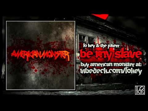 Lo Key - American Monster - Be My Slave ft. The Jokerr [ 2012 ]
