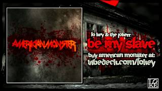 Lo Key - American Monster - Be My Slave ft. The Jokerr