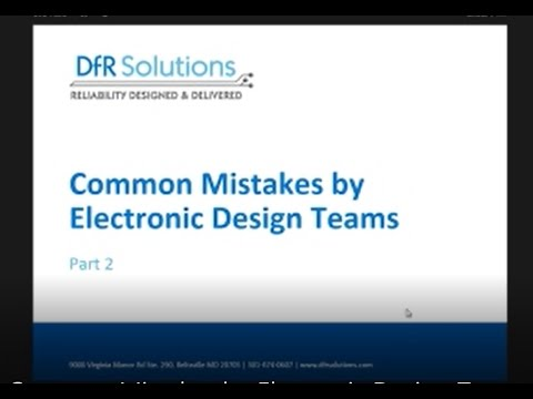 Common Mistakes by Electronic Design Teams Part II